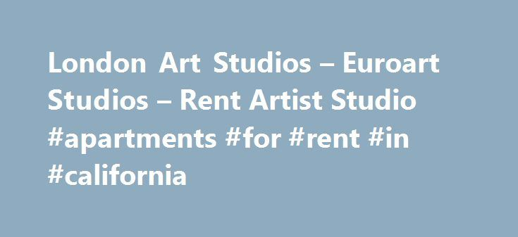 London Art Studios – Euroart Studios – Rent Artist Studio #apartments #for #rent #in #california http://apartments.remmont.com/london-art-studios-euroart-studios-rent-artist-studio-apartments-for-rent-in-california/  #cheap studios for rent # Welcome to Euroart Studios We are North London s largest artist led art studio and workspace complex providing affordable studios and workspaces for rent by artists, makers and creative practitioners. Only 5 minutes walk from either Seven Sisters or…