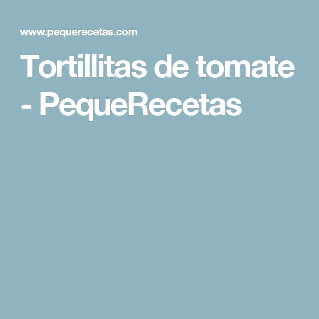 Tortillitas de tomate - PequeRecetas