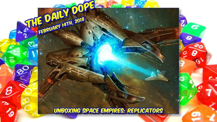 Unboxing 'Space Empires: Replicators' on The Daily Dope for February 14th, 2018