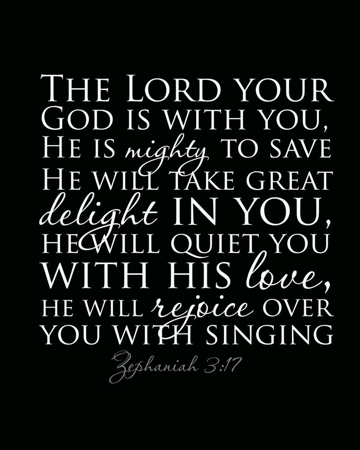 He's with you. He is mighty to save you. He will take delight in you. He will quiet you with His love. He will rejoice over you. How Awesome is our God!