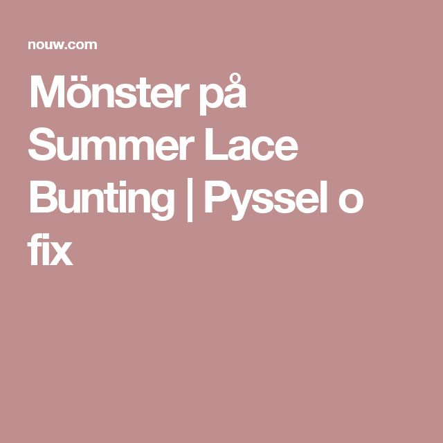 Mönster på Summer Lace Bunting | Pyssel o fix