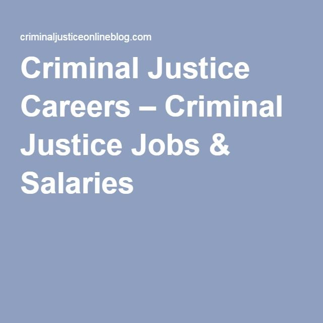 criminal justice careers Criminal justice careers in federal government state and local organizations complete list of what you'll do and earn in all criminal justice and law enforcement.