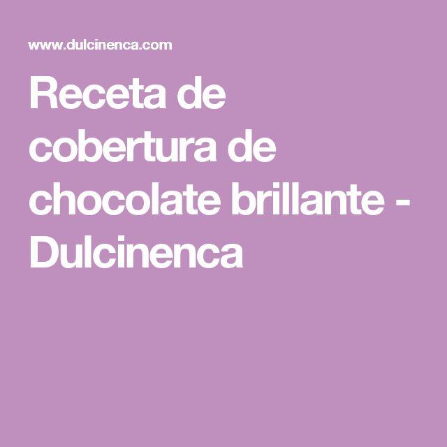 Receta de cobertura de chocolate brillante  - Dulcinenca