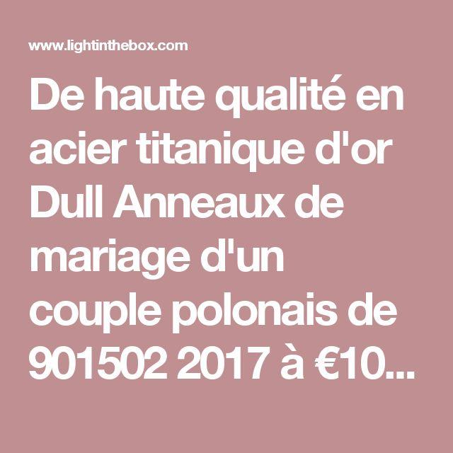 De haute qualité en acier titanique d'or Dull Anneaux de mariage d'un couple polonais de 901502 2017 à €10.77