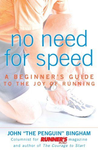 No Need for Speed: A Beginner's Guide to the Joy of Running by John Bingham, http://www.amazon.com/dp/B00CYWYXEQ/ref=cm_sw_r_pi_dp_BoB-sb0R1E9NV  has anyone read it???