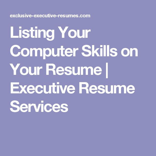 listing your computer skills on your resume executive resume services - Resume Services