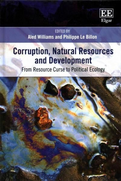 Corruption, Resources and Development: From Resource Curse to Political Ecology