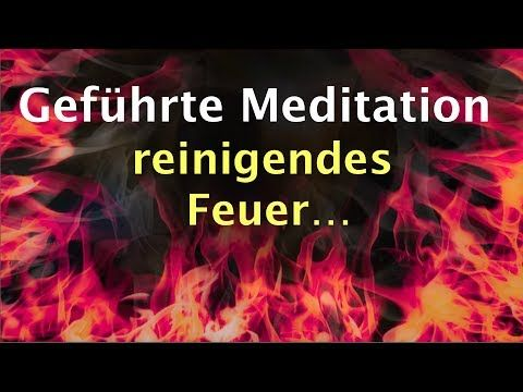 Geführte Meditation – reinigendes Feuer und innere Klarheit – YouTube – meditation