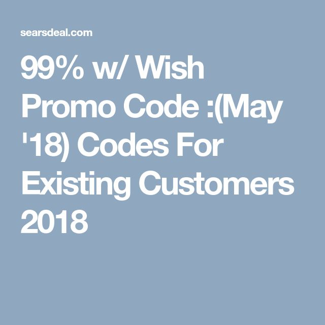 Wish coupons for existing customers