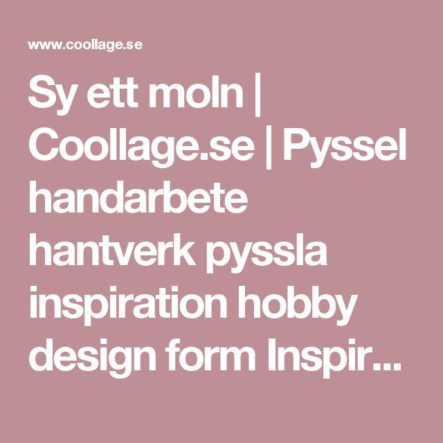 Sy ett moln   Coollage.se    Pyssel handarbete hantverk pyssla inspiration hobby design form Inspirationskälla grafik art grafisk design