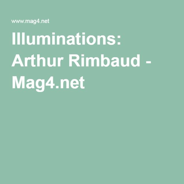 Illuminations: Arthur Rimbaud - Mag4.net