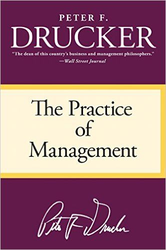 AmazonSmile: The Practice of Management eBook: Peter F. Drucker: Kindle Store  Business Insiders 27 Books Every Entrepreneur Should Read