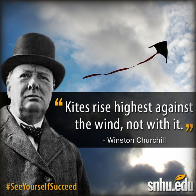 """Quotes On Winston Churchill: """"Kites Rise Highest Against The Wind, Not With It"""
