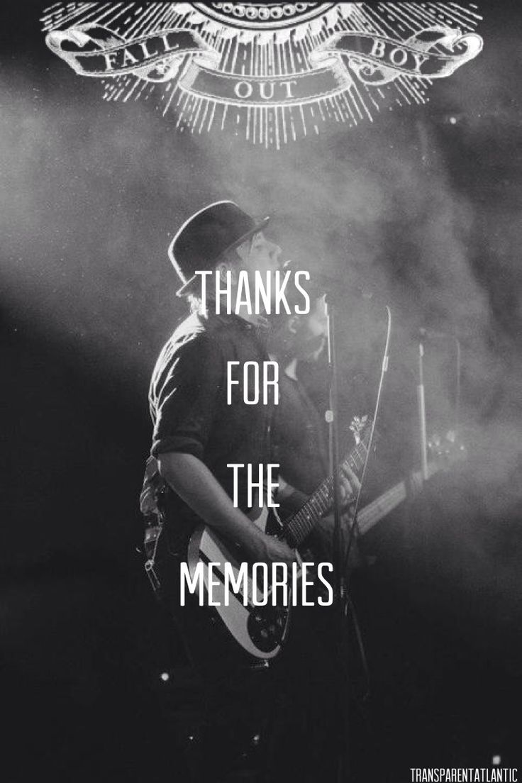 Iphone 5 wallpaper tumblr guys - My All Time Favorite Song Oh Gosh I Cant Stop Listening Fall Out Boy Thnks Fr Th Mmrs Thanks For The Memories