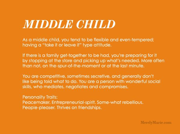 only child dating middle child While birth order alone cannot serve as a crystal ball for your love life, being the oldest, middle, youngest, or only child can certainly shape your personality in more ways than one early experiences do lay down the foundation for how we act throughout our lives and romantic lives, explains linda blair,.