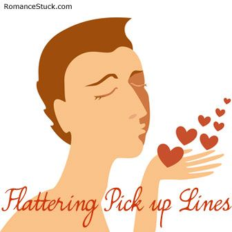 The most flattering pick up lines to use on guys and girls. - www.romancestuck.com/pickup-lines/flattering-pickup-lines.htm
