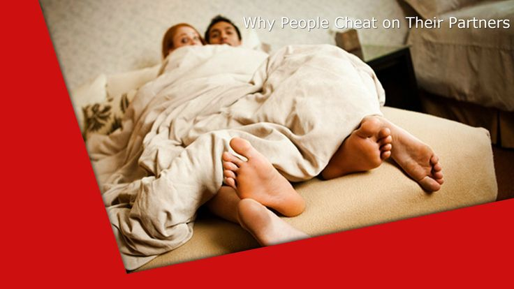 Infidelity- why cheat on thier partners - why people cheat on thier part...