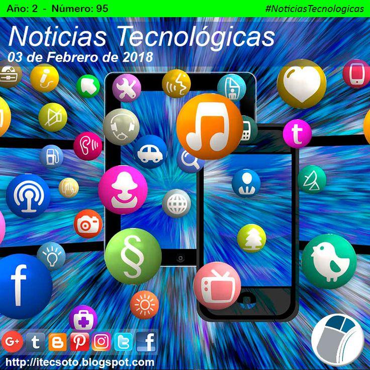 Edición Semanal Nº 95, Año 2 - Noticias Tecnológicas al 03 de Febrero de 2018...   #itecsoto  #NoticiasTecnologicas  #facebook  #twitter  #instagram  #pinterest  #google+  #blogger  #tumblr  #03Feb