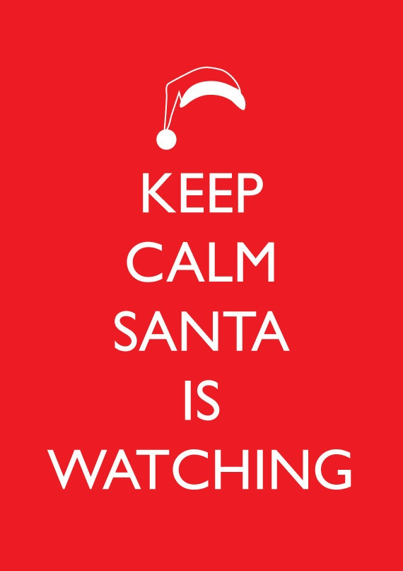 Keep Calm Santa Is Watching #ABeginnersGuideToChristmas #Christmas #Festive #Tips