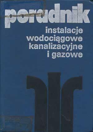 Instalacje wodociągowe, kanalizacyjne i gazowe, praca zbiorowa, Arkady, 1976, http://www.antykwariat.nepo.pl/instalacje-wodociagowe-kanalizacyjne-i-gazowe-praca-zbiorowa-p-1267.html
