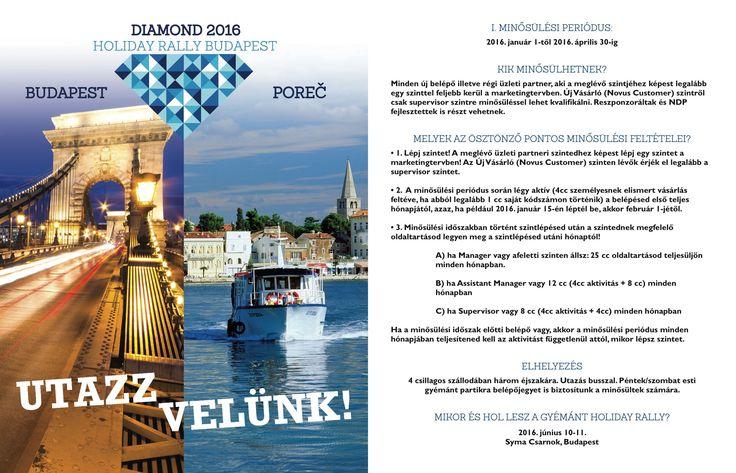 Kedves Forever Üzleti Partnereink! Örömmel értesítünk Benneteket a Diamond Holiday Rally 2016 Budapest/Porec minősülési feltételeiről. A kiírást a Forever Magazin januári számában is megtekinthetitek. További sok sikert kívánunk Mindenkinek!