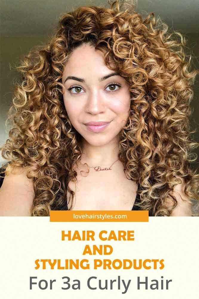 Hair Care And Styling Products For 3a Curly Hair 3ahair Curlyhair Hairtypes Curly Hair Styles 3a Curly Hair Types Of Curls