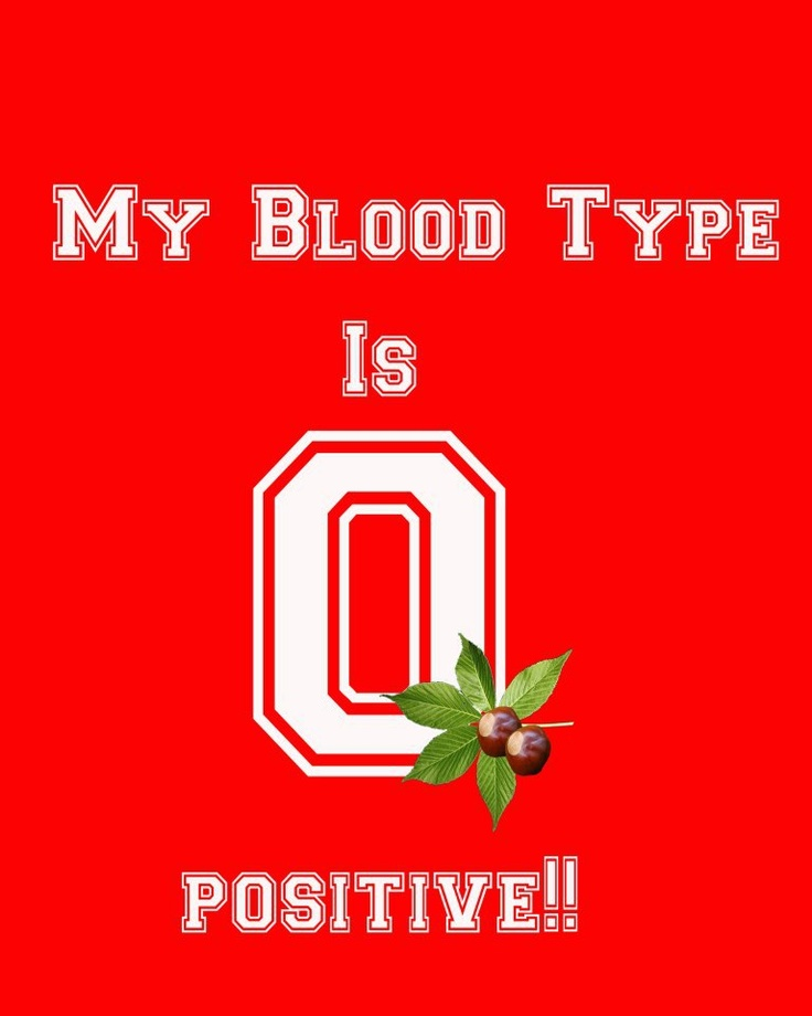 """My Blood Type is """"O"""" Ohio State Buckeyes!!!  http://www.bigtenfootballschedule.com/ohio_state_football_schedule.html"""