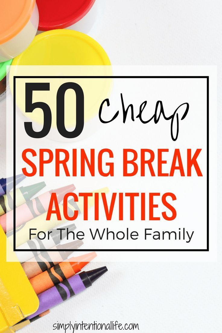 Spring Break Ideas | Spring Break Activities for Kids | Intentional Living | Cheap Fun for Kids