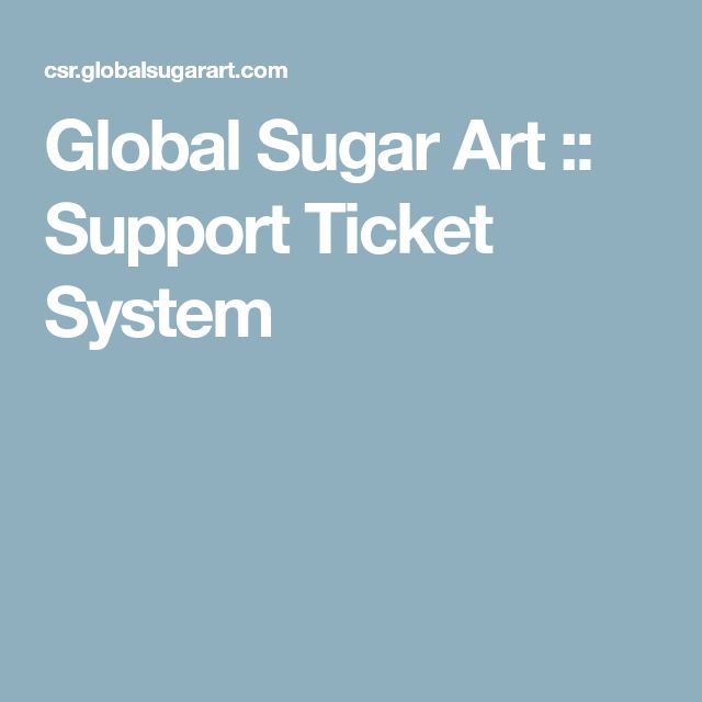Global Sugar Art :: Support Ticket System