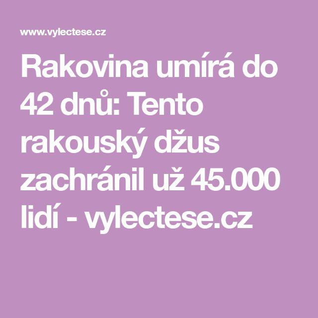Rakovina umírá do 42 dnů: Tento rakouský džus zachránil už 45.000 lidí - vylectese.cz