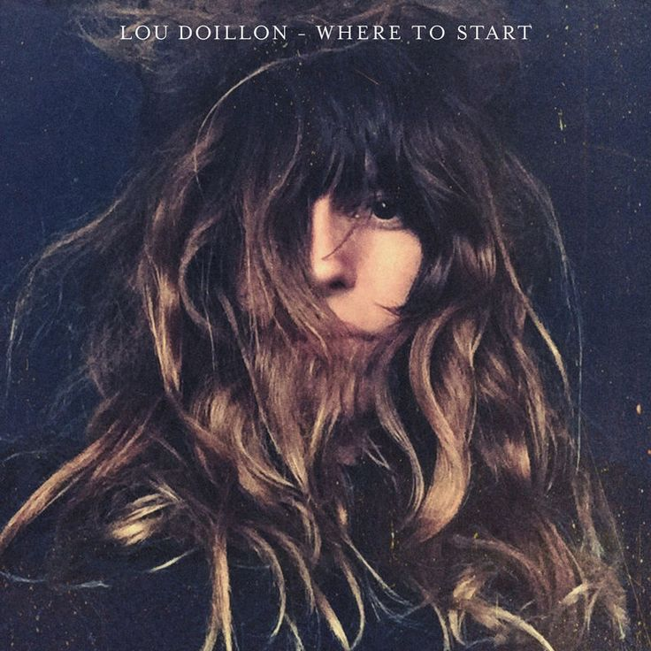 Where To Start by Lou Doillon - Where To Start