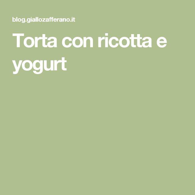 Torta con ricotta e yogurt