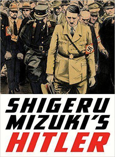 Shigeru Mizuki's Hitler: Shigeru Mizuki, Zack Davisson: 9781770462106: Amazon.com: Books