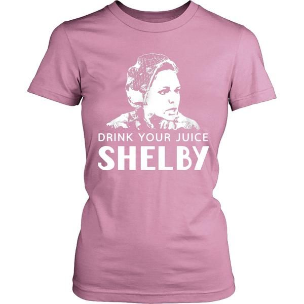 Drink Your Juice Shelby T Shirts, Tees & Hoodies - Steel Magnolias Shirts - TeeAmazing - 11