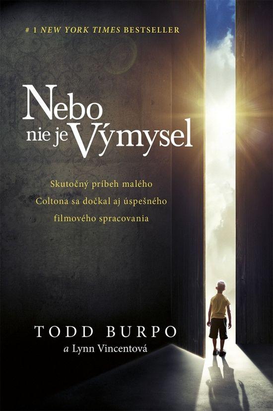 Kniha: Nebo nie je výmysel 2.vyd. (Todd Lynn Vincent Burpo,) | bux.sk