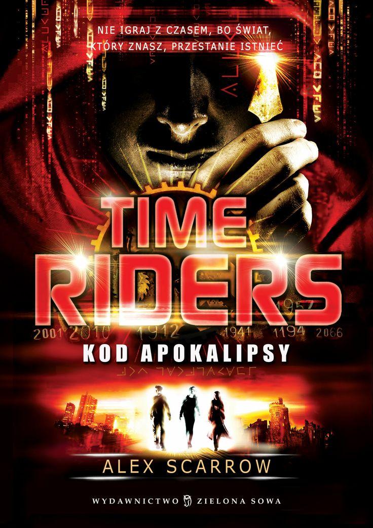Time Riders - Kod Apokalipsy!  Światowy bestseller! Trzecia część jest już dostępna w sprzedaży!