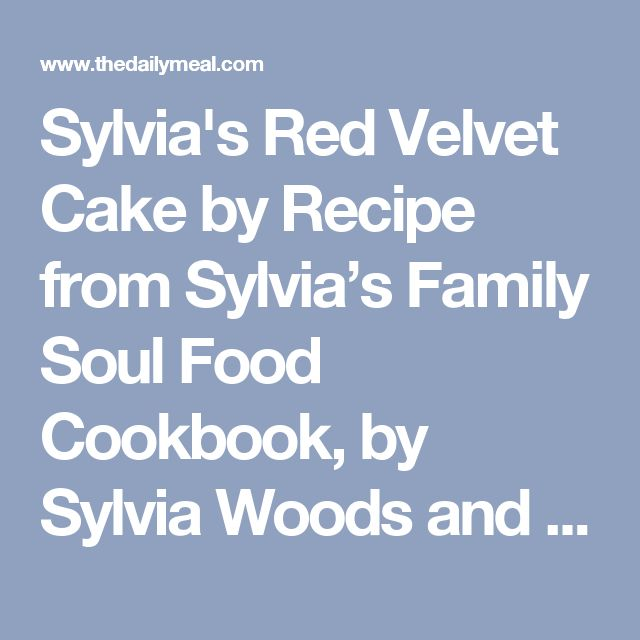 Sylvia's Red Velvet Cake by Recipe from Sylvia's Family Soul Food Cookbook, by Sylvia Woods and Family, published by William Morrow at www.foodnetwork.com