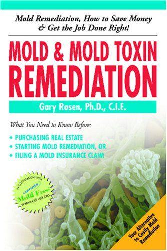 Mold & Mold Toxin Remediation by Gary Rosen Ph.D http://www.amazon.com/dp/0977397173/ref=cm_sw_r_pi_dp_LcJ8wb1YNVH38