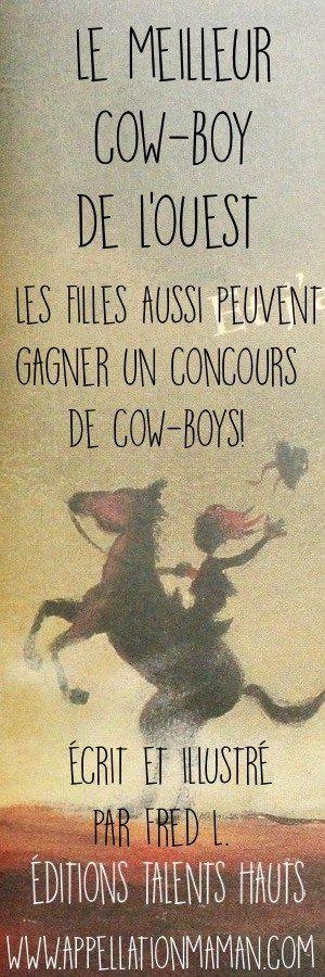 """Littérature jeunesse. Girl power. """"Le meilleur cow-boy de l'ouest"""" ou comment ne pas se fier aux clichés!"""