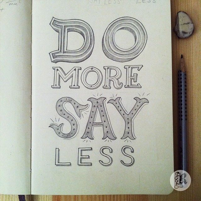 Do More, Say Less. / #handlettering #lettering #pencil #sketch #handdrawn #handdrawntype #type #typography #design #graphicdesign #letterordie_reikohrt 0125/∞