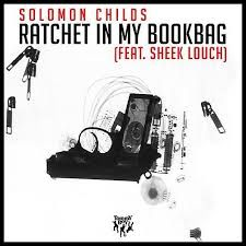 Solomon Childs ft. Sheek Louch - Ratchet In My Bookbag (Video)Solomon Childs ft. Sheek Louch - Ratchet In My Bookbag (Video)