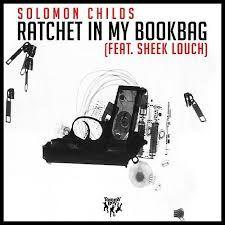 Solomon Childs ft. Sheek Louch - Ratchet In My Bookbag (Video)Solomon Childs ft. Sheek Louch - Ratchet In My Bookbag (Video)