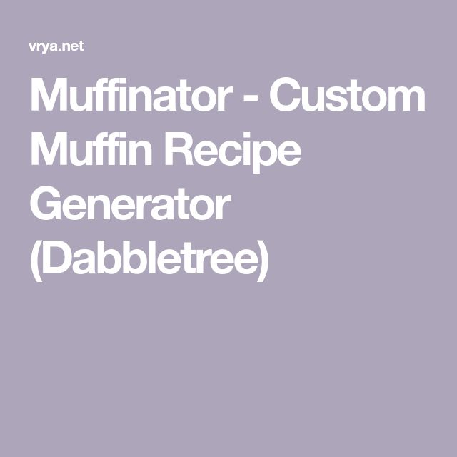 Muffinator - Custom Muffin Recipe Generator (Dabbletree)