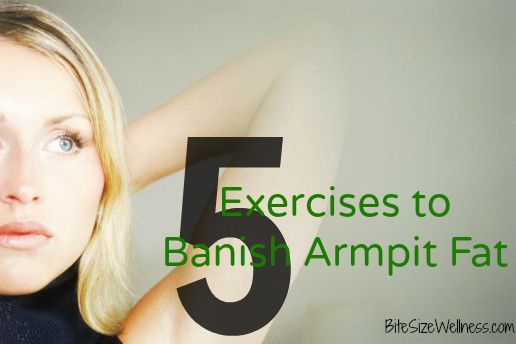 5 Exercises to Banish Armpit Fat. (This sounds gross... do I have fat there??? I'm going to have to ask my husband)