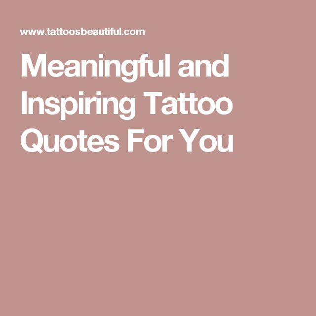 Tattoo Quotes Meaningful: 17 Best Meaningful Tattoo Quotes On Pinterest