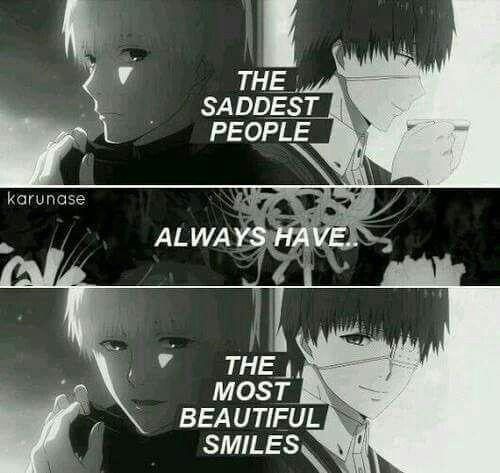 Die traurigsten Menschen haben das schönste Lächeln • Kaneki Ken