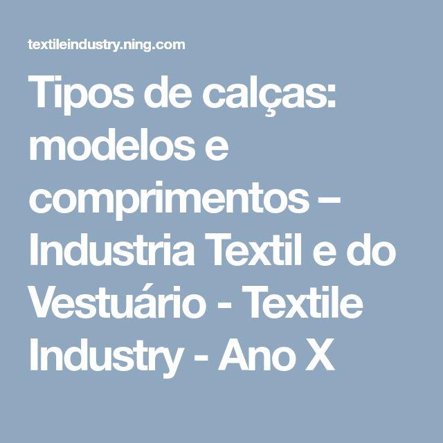 Tipos de calças: modelos e comprimentos – Industria Textil e do Vestuário - Textile Industry - Ano X