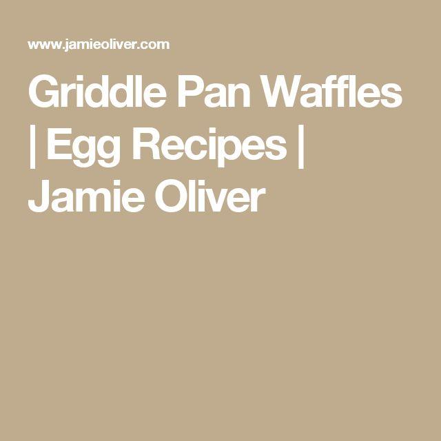 Griddle Pan Waffles | Egg Recipes | Jamie Oliver