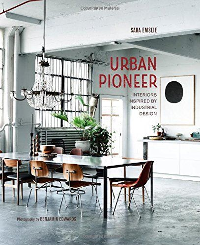 Urban Pioneer: Interiors inspired by industrial design by... https://www.amazon.com/dp/184975800X/ref=cm_sw_r_pi_dp_x_R-EozbWCDQ7MA