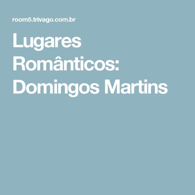 Lugares Românticos: Domingos Martins